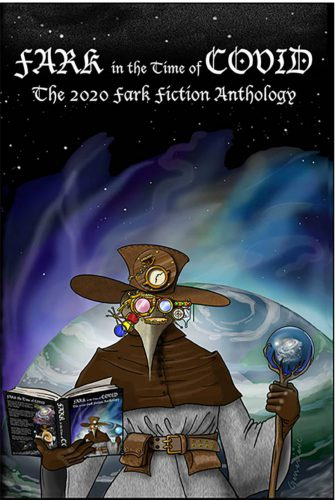 fark fiction anthology, rebecca gomez farrell, fark in the time of covid, horror, humorous horror, funny horror, fark in the time of covid